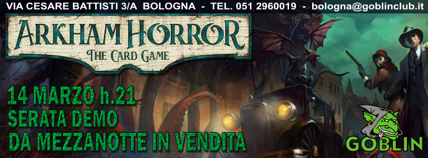 Arkham Horror – Gioco di Carte: Serata Demo (e a mezzanotte sarà in vendita!)