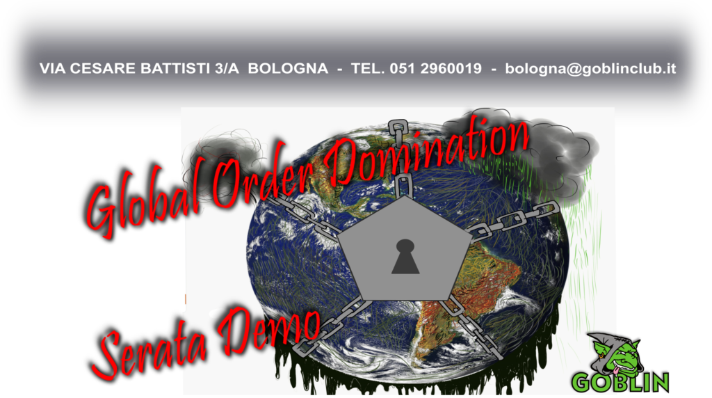Global Order Domination: serata demo