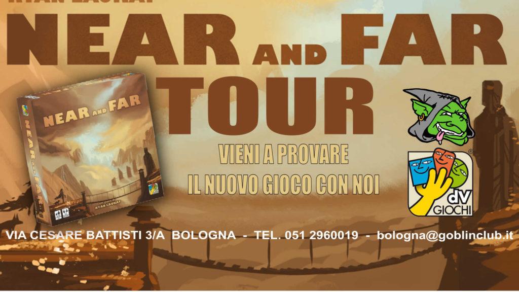 Near and Far tour: giornata demo e promozione anteprima!