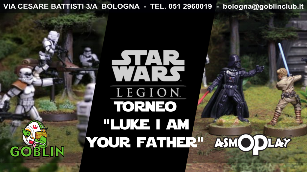 "Star Wars Legion: torneo amichevole ""I am your father!"""
