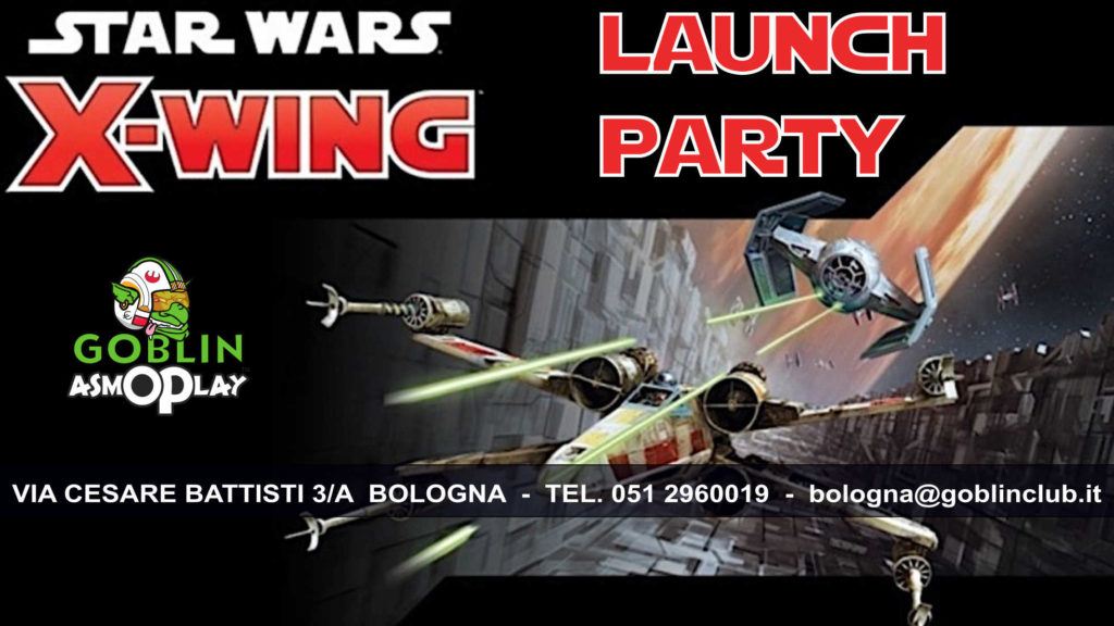 Star Wars X-Wing: 2^ edizione – Launch Party