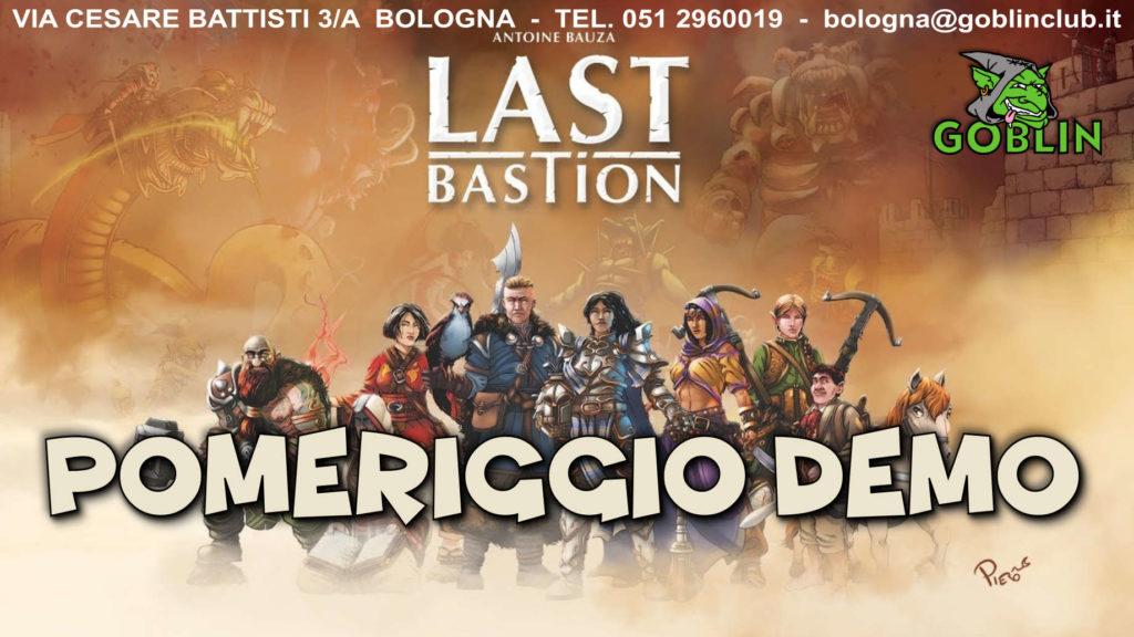 Last Bastion: pomeriggio demo