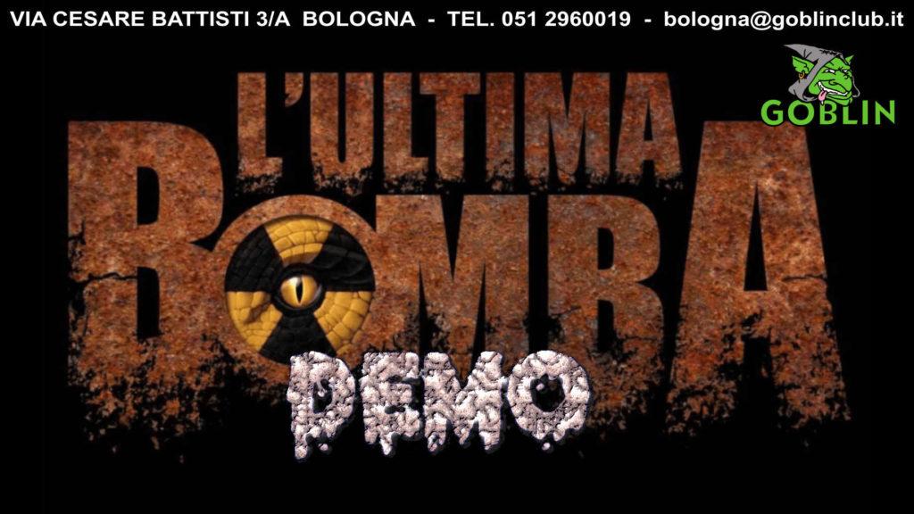 L'Ultima Bomba: giornata demo