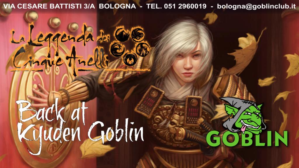 La Leggenda dei Cinque Anelli LCG – Back at Kyuden Goblin